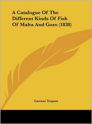 A Catalogue of the Different Kinds of Fish of Malta and Gozo (1838)
