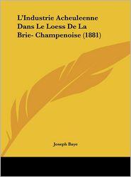L'Industrie Acheuleenne Dans Le Loess De La Brie- Champenoise (1881) - Joseph Baye