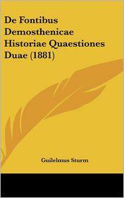 De Fontibus Demosthenicae Historiae Quaestiones Duae (1881) - Guilelmus Sturm