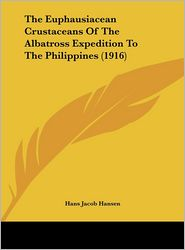 The Euphausiacean Crustaceans Of The Albatross Expedition To The Philippines (1916) - Hans Jacob Hansen