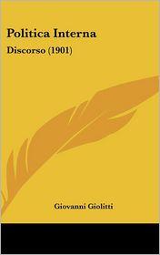 Politica Interna: Discorso (1901) - Giovanni Giolitti