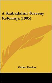 A Szabadalmi Torveny Reformja (1905) - Oszkar Fazekas