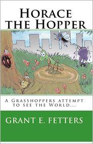 Horace the Hopper - Grant E. Fetters, Michael Cole