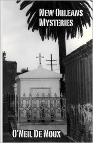 New Orleans Mysteries - O'Neil De Noux