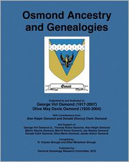Osmond Ancestry and Genealogies: Compiled by: R. Clayton Brough and Ethel Mickelson Brough - R. Clayton Brough, Ethel Mickelson Brough