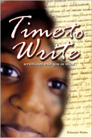 Time to Write: A Few Scribblings with You in Mind - Belnando Weekes