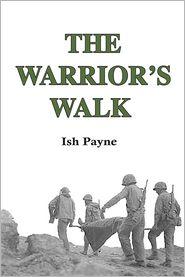 The Warrior's Walk - Ish Payne