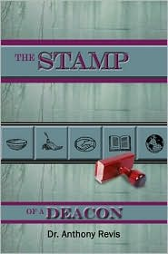 The STAMP of a DEACON - Anthony Revis, Dr Anthony Revis