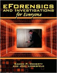 EForensics and Investigations for Everyone - Eamon P. Doherty, Joel Liebesfeld