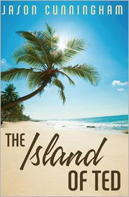 The Island of Ted - Jason Cunningham, Tom Safford (Editor)