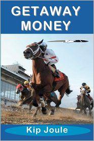 Getaway Money - Kip Joule