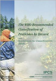 The Who Recommended Classification of Pesticides by Hazard and Guidelines to Classification 2009