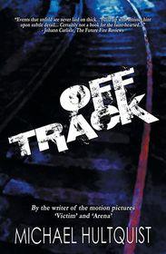 Off Track - Michael J. Hultquist, Jodi Lee (Editor)