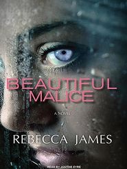 Beautiful Malice: A Novel - Rebecca James, Narrated by Justine Eyre