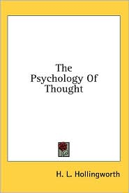 The Psychology of Thought - H. L. Hollingworth
