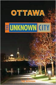 Ottawa: The Unknown City - rob mclennan
