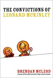 The Convictions of Leonard McKinley - Brendan McLeod