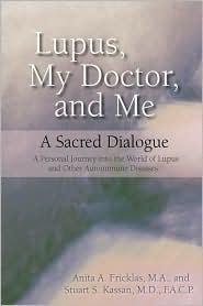 Lupus, My Doctor And Me - Anita A. Fricklas, Stuart Kassan
