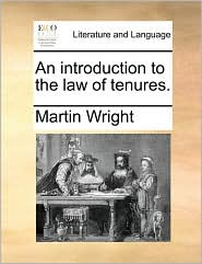 An introduction to the law of tenures. - Martin Wright