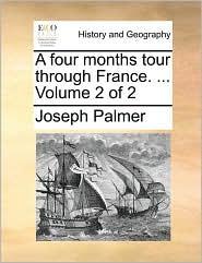 A four months tour through France. ... Volume 2 of 2