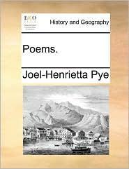 Poems. - Joel-Henrietta Pye