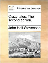 Crazy tales. The second edition. - John Hall-Stevenson