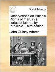 Observations on Paine's Rights of Man, in a Series of Letters, by Publicola. Third Edition.