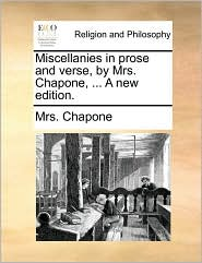 Miscellanies in prose and verse, by Mrs. Chapone, ... A new edition.