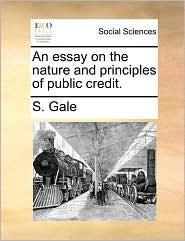 An essay on the nature and principles of public credit.