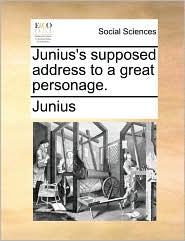 Junius's supposed address to a great personage. - Junius