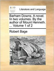 Barham Downs. A Novel. In Two Volumes. By The Author Of Mount Henneth. ...  Volume 1 Of 2