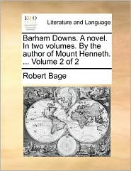 Barham Downs. a Novel. in Two Volumes. by the Author of Mount Henneth. ... Volume 2 of 2