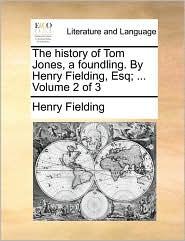 The history of Tom Jones, a foundling. By Henry Fielding, Esq; . Volume 2 of 3 - Henry Fielding