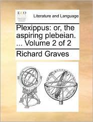 Plexippus: Or, the Aspiring Plebeian. ... Volume 2 of 2