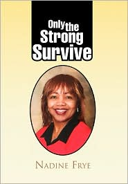 Only the Strong Survive Nadine Frye Author