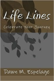 Life Lines: Celebrate Your Journey - Dawn M. Espelage