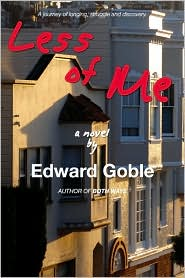 Less of Me: A Journey of Longing, Struggle and Discovery - Edward Goble