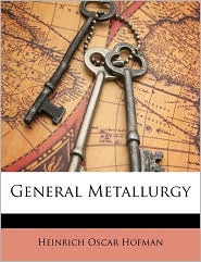 General Metallurgy - Heinrich Oscar Hofman