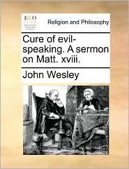 Cure of evil-speaking. A sermon on Matt. xviii. - John Wesley