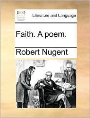 Faith. A poem. - Robert Nugent