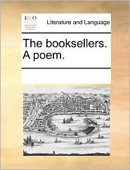 The booksellers. A poem. - See Notes Multiple Contributors