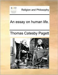 An essay on human life. - Thomas Catesby Pagett