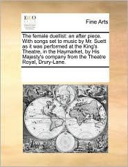 The Female Duellist: An After Piece. With Songs Set To Music By Mr. Suett As It Was Performed At The King's Theatre, In