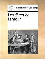 Les f tes de l'amour. - See Notes Multiple Contributors