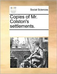 Copies of Mr. Colston's settlements. - See Notes Multiple Contributors