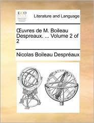 Ouvres De M. Boileau Despreaux. ...  Volume 2 Of 2