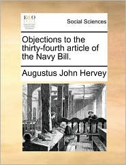 Objections to the Thirty-Fourth Article of the Navy Bill.