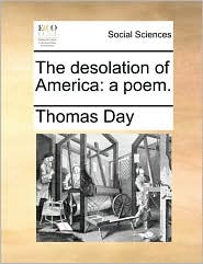 The desolation of America: a poem. - Thomas Day