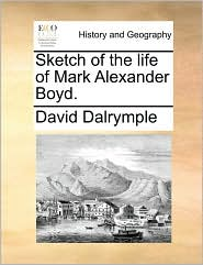 Sketch Of The Life Of Mark Alexander Boyd.