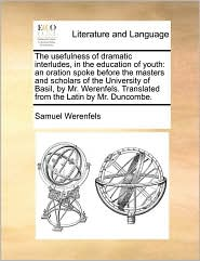 Usefulness of Dramatic Interludes, in the Education of Youth